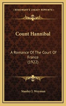 Hardcover Count Hannibal : A Romance of the Court of France (1922) Book