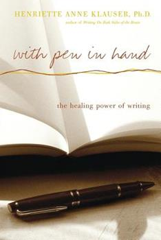 With Pen in Hand: The Healing Power of Writing 0738207888 Book Cover