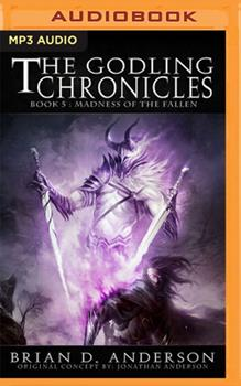The Godling Chronicles: Madness of the Fallen, Book 5 - Book #5 of the Godling Chronicles
