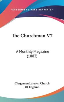 Hardcover The Churchman V7 : A Monthly Magazine (1883) Book