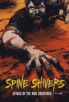 Attack of the Mud Creatures - Book  of the Spine Shivers