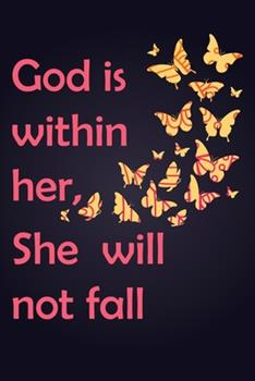 Paperback God is within her, she will not fall. (Journals To Write In For Women Christian): Journals To Write In For Women Christian Book