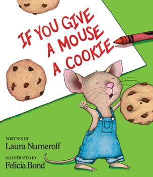 If You Give a Mouse a Cookie - Book  of the If You Give...