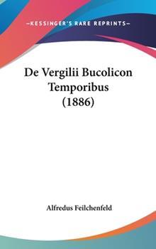 Hardcover De Vergilii Bucolicon Temporibus Book