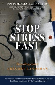 Paperback Stop Stress Fast: 12 Quick, Proven Stress Relief Techniques to Help You Feel Good Everyday Book