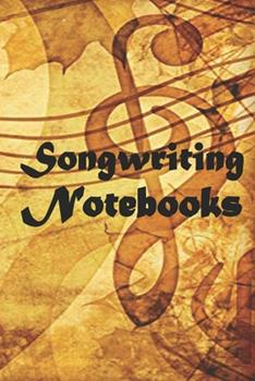 Paperback Songwriter's Notebook-Journal - with Lined Pages for Lyrics and Manuscript Paper for Notes for ... into Awesome Songs (Songwriting Notebooks) : Songwriter's Notebook-Journal Book