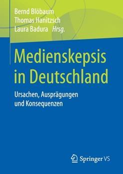 Paperback Medienskepsis in Deutschland: Ursachen, Auspr?gungen Und Konsequenzen [German] Book