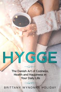 Paperback Hygge: The Danish Art of Coziness, Health and Happiness in Your Daily Life Book