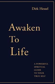 Paperback Awaken to Life: A powerful spiritual guide to your true Self Book