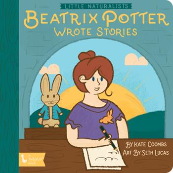 Little Naturalists: Beatrix Potter Wrote Stories 1423657187 Book Cover