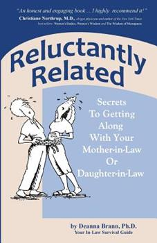 Paperback Reluctantly Related: Secrets to Getting Along with Your Mother-In-Law or Daughter-In-Law Book