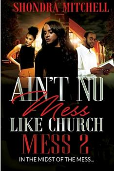 Paperback Ain't No Mess Like Church Mess 2: In The Midst Of the Mess Book
