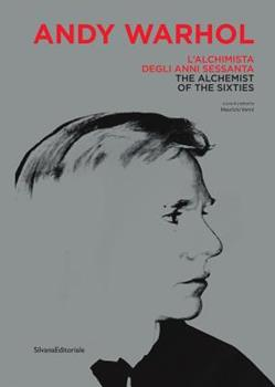 Andy Warhol: The Alchemist of the Sixties 8836642330 Book Cover