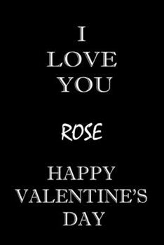 Paperback I Love You Rose Happy Valentine's Day : Composition Notebook: Valentine's Day Gift for an Happy Valentine Day Gratitude Your Lover Book