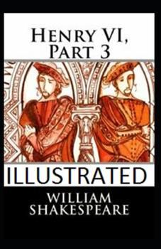Paperback Henry VI, Part 3 Illustrated Book