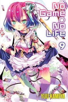 No Game No Life, Vol. 9 - Book #9 of the ノーゲーム・ノーライフ / No Game No Life Light Novels
