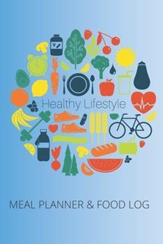 Paperback Healthy Lifestyle Meal Planner & Food Log Book