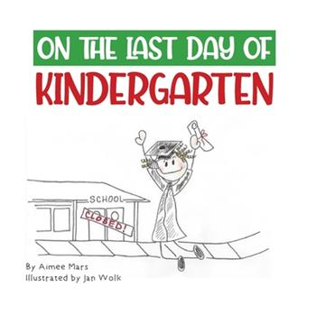 Paperback On the Last Day of Kindergarten: In the Year Two Thousand and Twenty Book