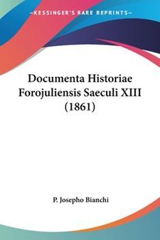 Paperback Documenta Historiae Forojuliensis Saeculi Xiii Book