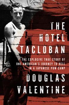 The Hotel Tacloban: The Explosive True Story of One American's Journey to Hell in a Japanese POW Camp 1504059093 Book Cover