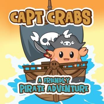 Paperback Capt Crabs a Friendly Pirate Adventure Book