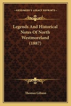 Paperback Legends and Historical Notes of North Westmoreland Book