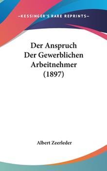 Hardcover Der Anspruch der Gewerblichen Arbeitnehmer Book