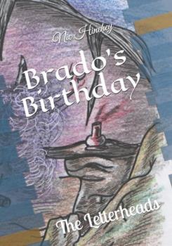 Paperback Brados Birthday: The Letterheads [Large Print] Book