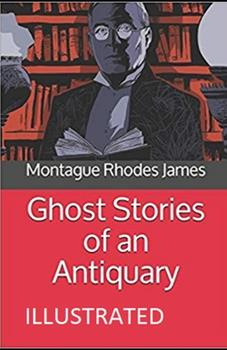 Paperback Ghost Stories of an Antiquary Illustrated Book