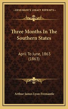 Hardcover Three Months in the Southern States : April to June, 1863 (1863) Book