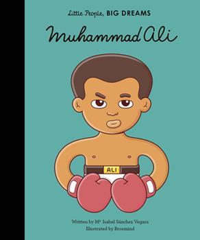 Muhammad Ali: My First Muhammad Ali - Book #1 of the Pequeño & GRANDE
