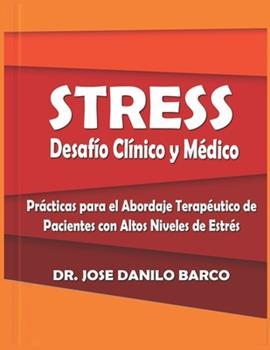 Paperback Estr?s, Desaf?o Cl?nico y M?dico: Pr?cticas para el Abordaje Terap?utico de Pacientes con Altos Niveles de Estr?s [Spanish] Book