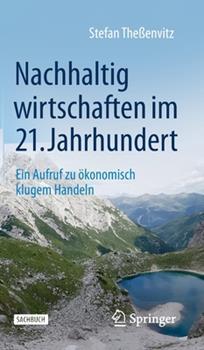 Hardcover Nachhaltig Wirtschaften Im 21. Jahrhundert: Ein Aufruf Zu ?konomisch Klugem Handeln [German] Book