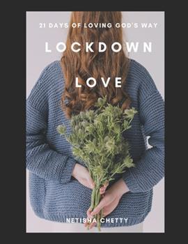 Paperback Lockdown Love: 21 days of loving, God's way Book