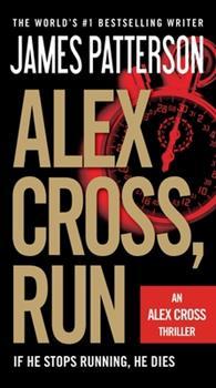 Alex Cross, Run - Book #20 of the Alex Cross