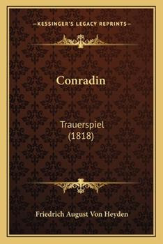 Paperback Conradin: Trauerspiel (1818) Book