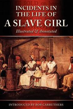 Paperback Incidents in the Life of a Slave Girl - Illustrated & Annotated Book