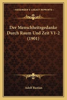 Paperback Der Menschheitsgedanke Durch Raum und Zeit V1-2 Book
