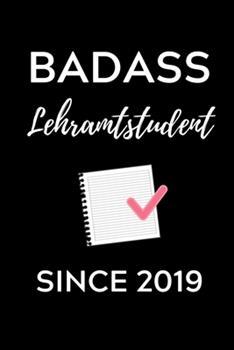 Paperback Badass Lehramtstudent Since 2019 : A5 Geschenkbuch KARIERT F�r Lehramt Studenten - Geschenkidee Zum Geburtstag - Studienbeginn - Erstes Semester - Schulabschluss - Lehrer - Abitur [German] Book