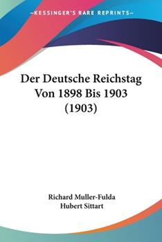Paperback Der Deutsche Reichstag Von 1898 Bis 1903 Book