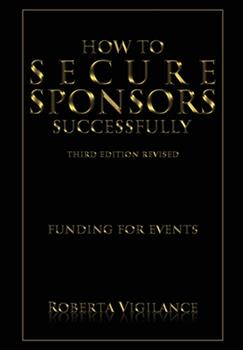 Hardcover How to Secure Sponsors Successfully, Third Edition Revised Book