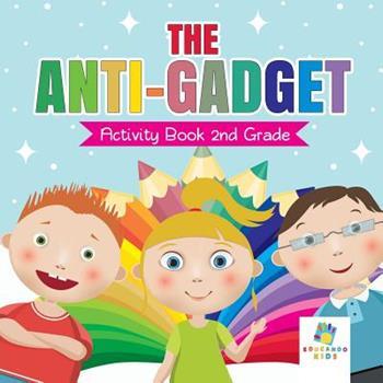Paperback The Anti-Gadget Activity Book 2nd Grade Book