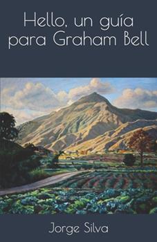 Paperback Hello, un guía para Graham Bell (Spanish Edition) [Spanish] Book