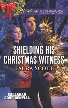 Shielding His Christmas Witness - Book #1 of the Callahan Confidential