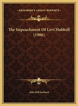 Hardcover The Impeachment of Levi Hubbell Book