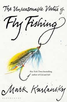 The Unreasonable Virtue of Fly Fishing 1635573076 Book Cover