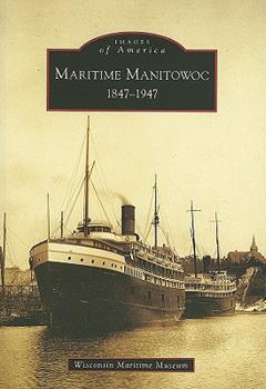 Paperback Maritime Manitowoc: 1847-1947 Book