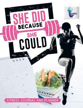 Paperback She Did Because She Could Fitness Journal and Planner Book