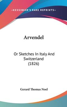 Hardcover Arvendel : Or Sketches in Italy and Switzerland (1826) Book