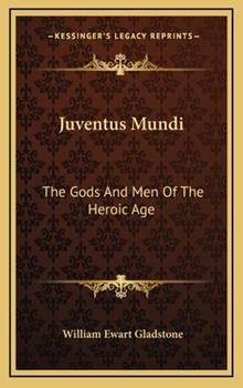 Hardcover Juventus Mundi : The Gods and Men of the Heroic Age Book